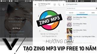 HƯỚNG DẪN TẠO ZING MP3 VIP MIỄN PHÍ 10 NĂM ! TẠI SAO KHÔNG THỬ