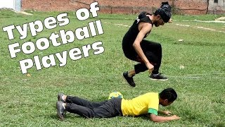 TYPES OF FOOTBALL PLAYERS - Comedy Video    World Cup Special