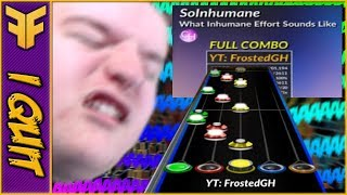What Inhumane Effort Sounds Like ~ FIRST EVER 100% FC!! [Clone Hero]