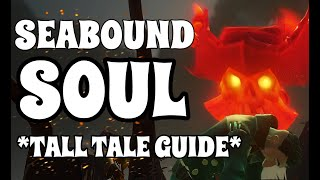 SEABOUND SOUL - FULL TALL TALE GUIDE *EASY*