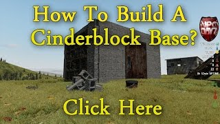 Wolverine Dayz Epoch Episode 4 How To Build A Cinder Block Base From Scratch