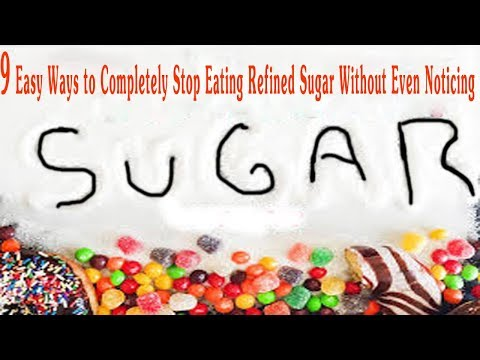 9 Easy Ways to Completely Stop Eating Refined Sugar Without Even Noticing - Natural health cures