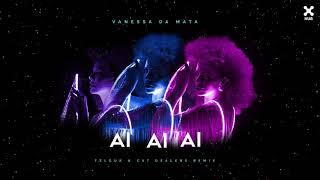 Vanessa da Mata - Ai Ai Ai (Felguk & Cat Dealers Remix)