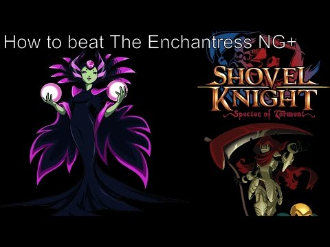 How to beat The Enchantress || Shovel Knight: Specter of Torment [New Game +]
