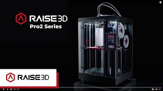 The Pro2 Series by Raise3D