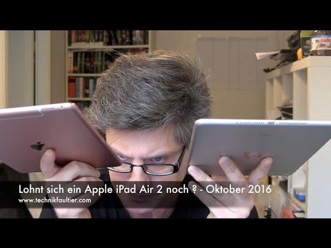 Lohnt sich ein Apple iPad Air 2 noch ? - Oktober 2016