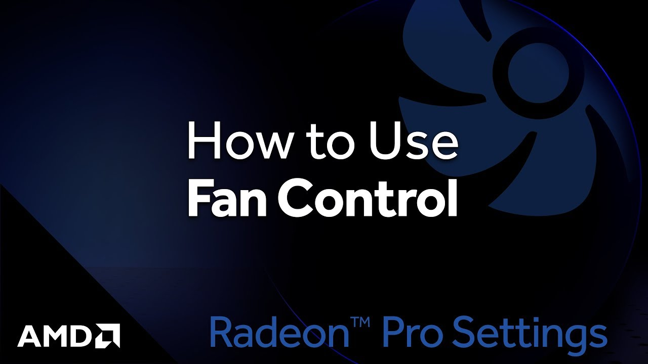 How to Use Fan Control in AMD Radeon™ Pro Software