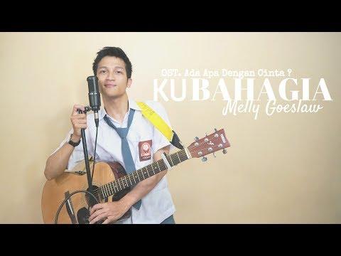 KU BAHAGIA - MELLY GOESLAW With LYRIC ( OST. ADA APA DENGAN CINTA ) |  COVER BY ALDHI