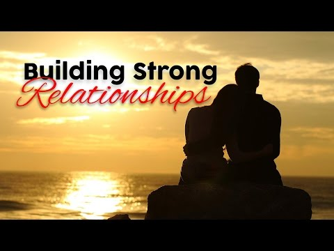 Building Strong Relationships By The Bible