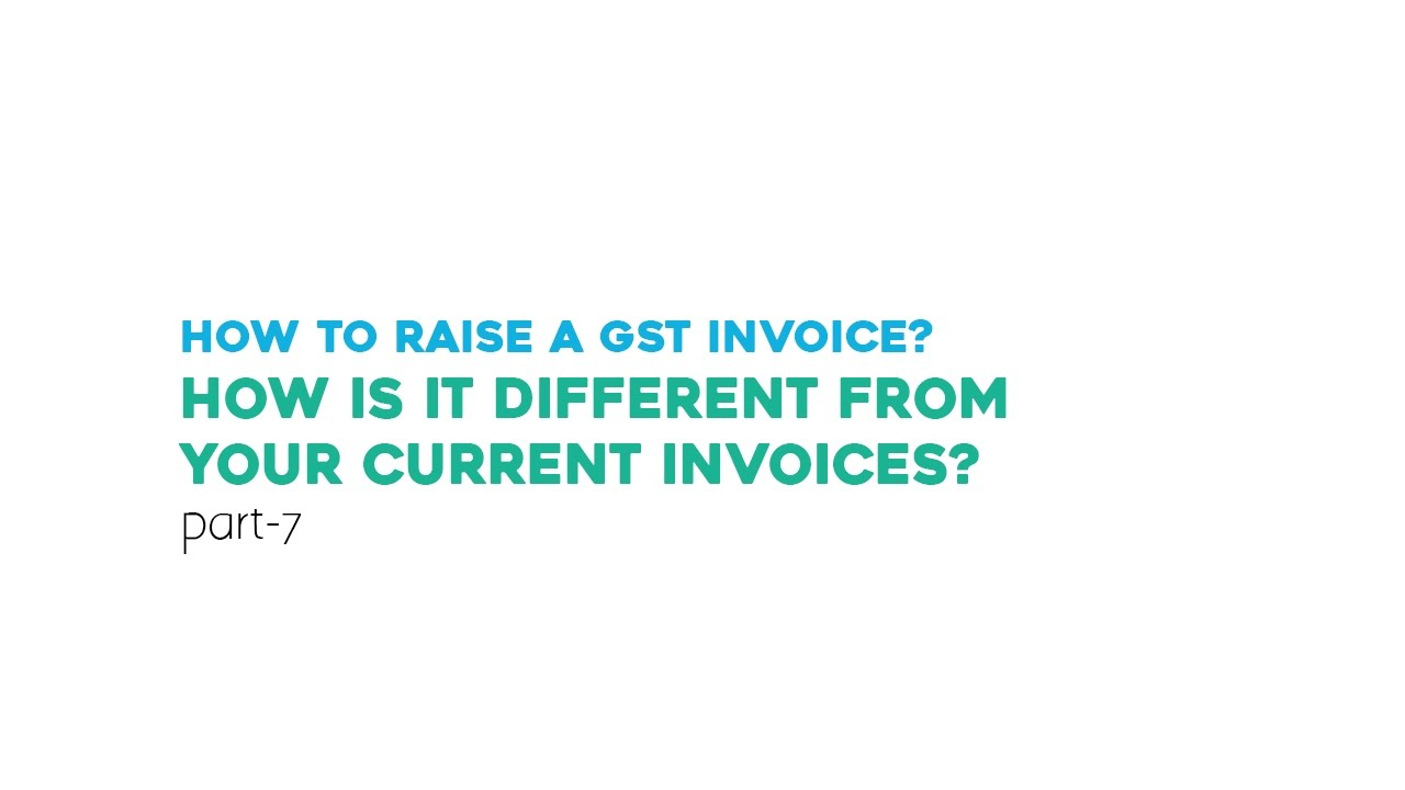 How To Raise A GST Invoice How Is It Different From Your Current - Free moving company invoice template online watch store