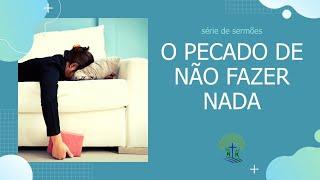 LIVE  IPMN - TEMA:  O PECADO DE NÃO FAZER NADA.  -  REV. FÁBIO BEZERRA