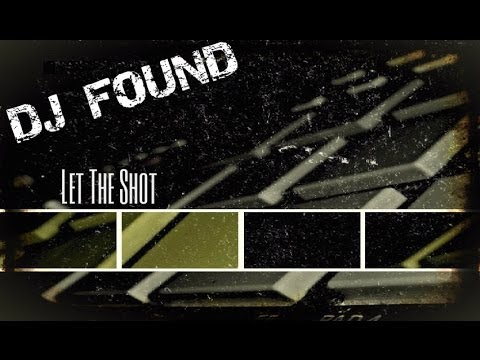 Dj Found - Let the shot (prod.Ονειρευτής)