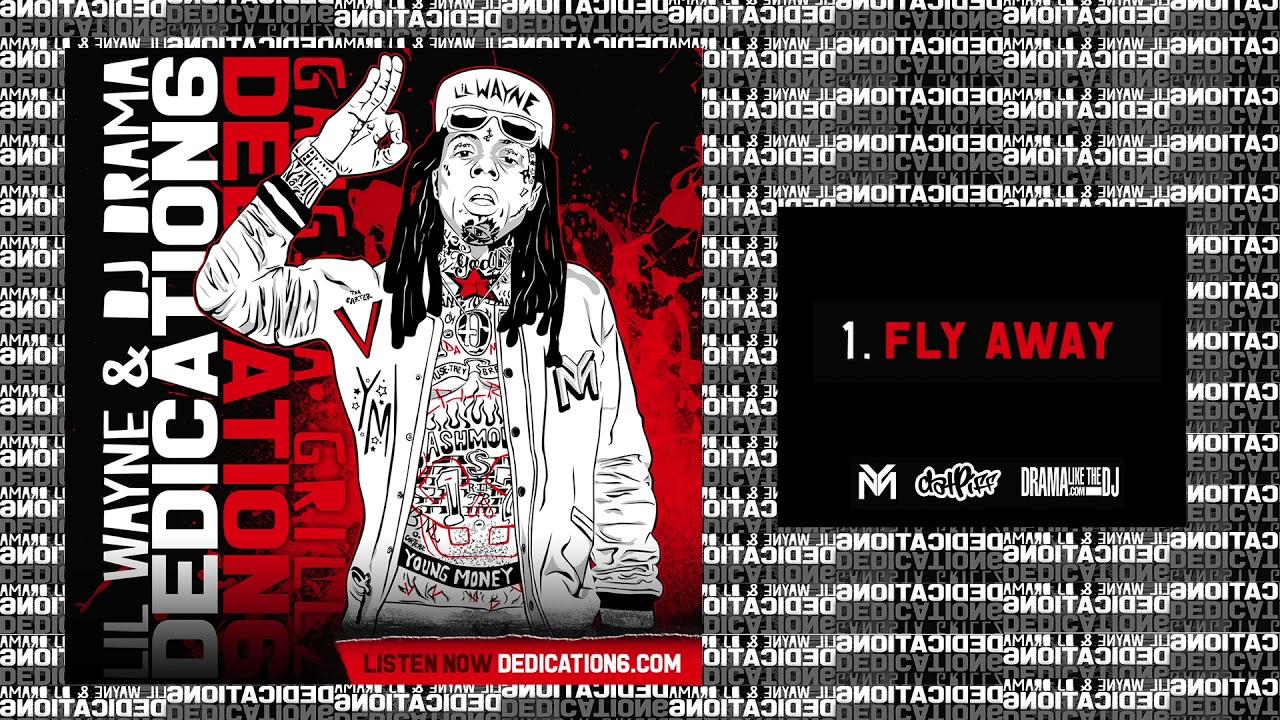 a19fff5c9cca3 Lil Wayne - Fly Away (DNA)  Dedication 6   D6 - YouTube