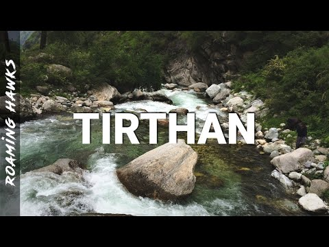 Tirthan Valley, Himachal Pradesh - In the Nature's Lap