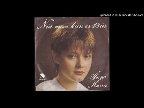 Anne Karin  Når man kun er 18 år