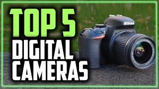 Best Digital Cameras in 2019 - For Beginners, Experts & Hobbyists