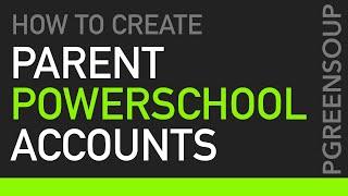 creating parent powerschool accounts
