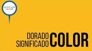 Dorado - Significado del color Dorado