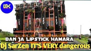Ban Ja Lipstick Hamara Bhojpuri Dance Mix By Dj SarZen The Master of Bass Fan