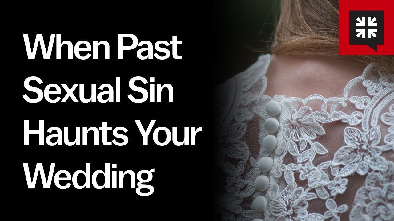 When Past Sexual Sin Haunts Your Wedding // Ask Pastor John