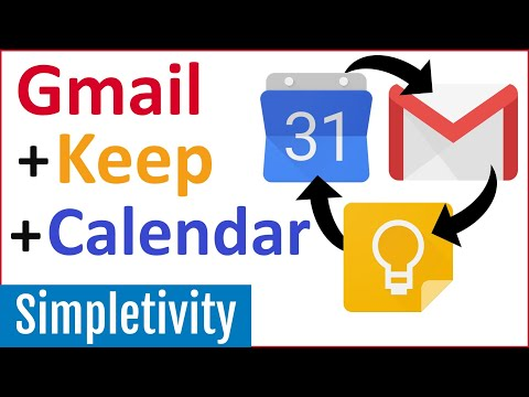 How To Use Gmail + Keep Notes + Google Calendar Together