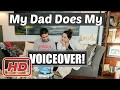 My Dad does my voice over!