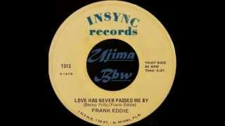 FRANK EDDIE - Love Has Never Passed Me By -INSYNC RECORDS 1978.wmv
