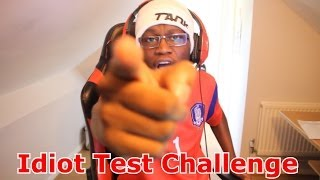 The Idiot Test Challenge