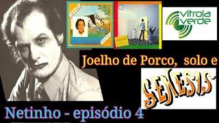 """O Incrível Netinho (A série) #4 - """"Joelho de Porco, carreira solo e o teste no Genesis"""""""