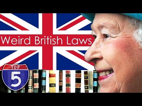 Top 5 Weird British Laws In England