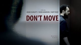 DON'T MOVE - A Short Horror Film (2017)