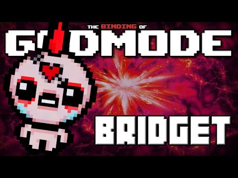 GODMODE - The Binding of Isaac Afterbirth Mod [Bridget]