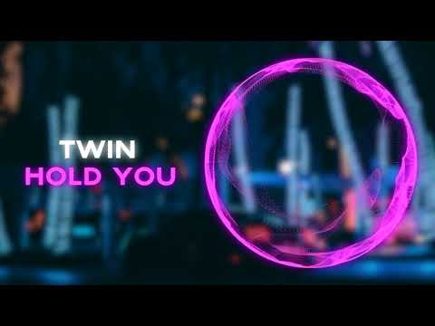 Twin - Hold You