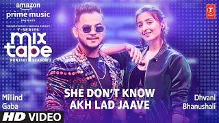 She Don't Know - Akh Lad Jaave - Ep 3 Dhvani B, Millind G Mixtape Punjabi Season 2  Radhika & Vinay