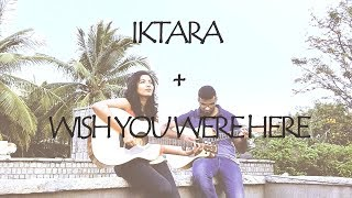 Iktara - Wish you were here MEDLEY Architha ft Balaji