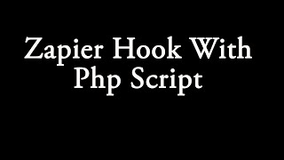 Zapier Hook With Php Script