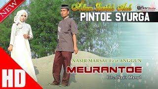 ANGGUN Feat NASIR MARSAL - MEURANTOE ( Qasidah Aceh Pintoe Syurga ) HD Video Quality 2017.