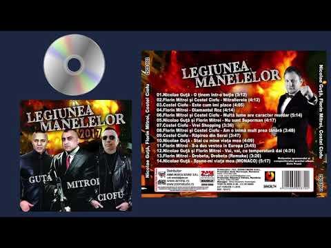 Nicolae Guta cu Costel Ciofu si Florin Mitroi - Legiunea Manelelor 2017 (cd colaj)