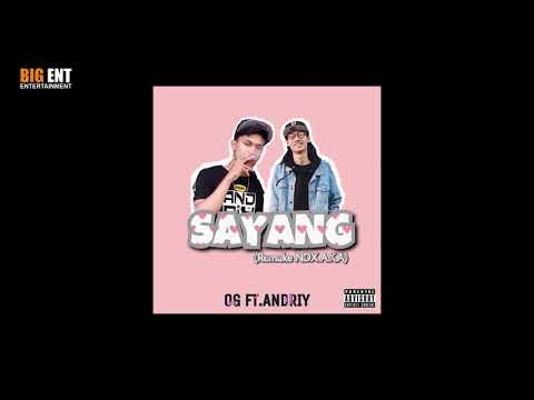 OG Feat Andriy - Sayang (Remake NDX A.K.A) Official Audio