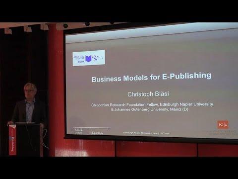 Christoph Bläsi: Business Models for E-Publishing