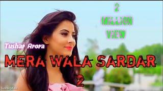 Gambar cover Mera Wala Sardar2 |Tushar  Arora| New Panjabi song(1)