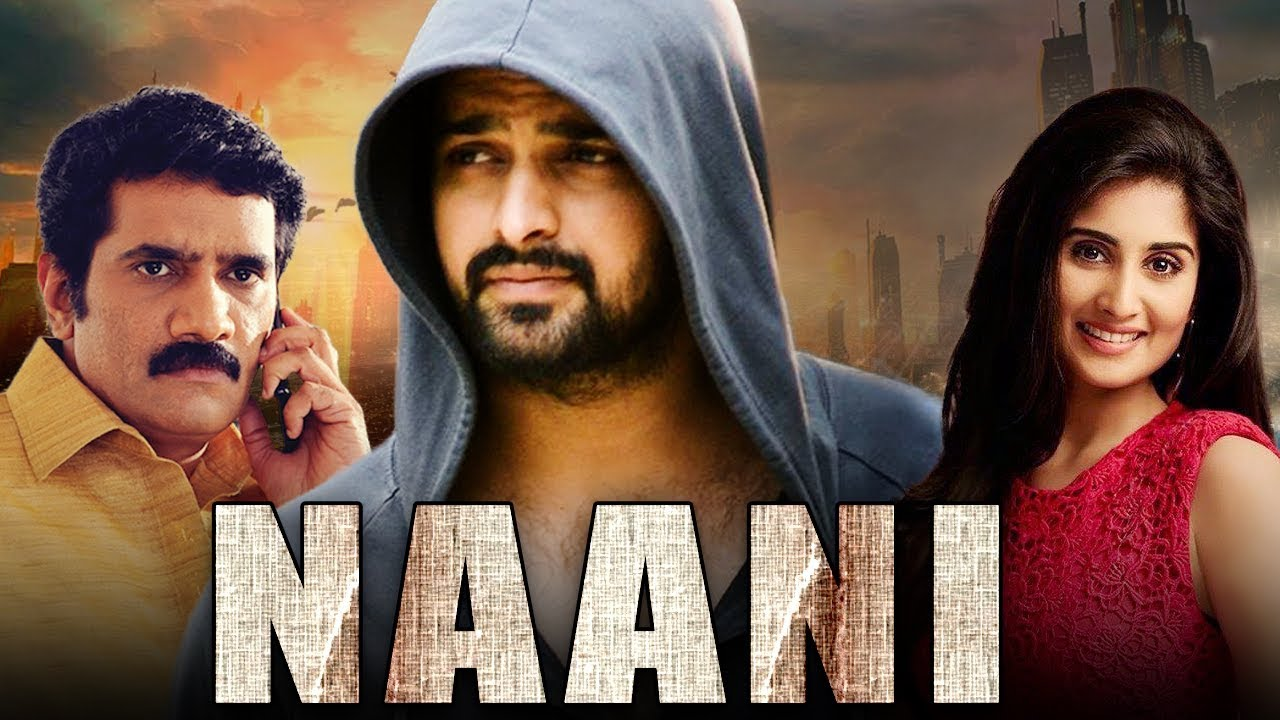 NAANI (2019) New Released Full Hindi Dubbed Movie | Naga Shaurya, Shamili