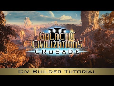 Tutorial: Civilization Builder (Part 1) - Galactic Civilizations III: Crusade