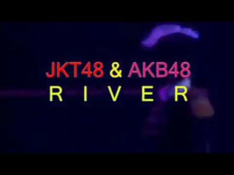 Kolaborasi JKT48 AKB48 - RIVER