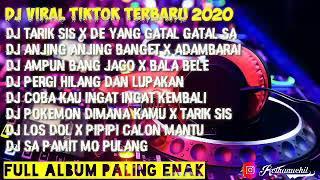 KUMPULAN DJ TIK TOK VIRAL TERBARU 2020 FULL ALBUM PALING ENAK