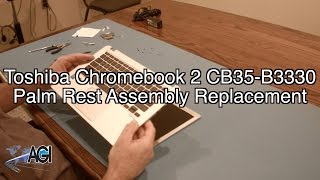 Toshiba Chromebook 2 CB35 B3330 Palm Rest Assembly Replacement