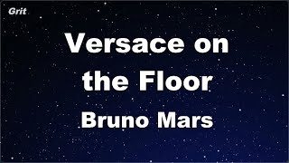 Karaoke♬ Versace on the Floor - Bruno Mars 【No Guide Melody】 Instrumental