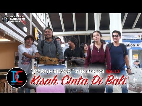 Kisah Cinta Di Bali - Eps 12 (Parah Bener The Series)