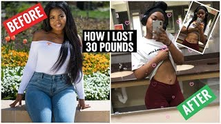 HOW I LOST 30 LBS IN 3 MONTHS!!