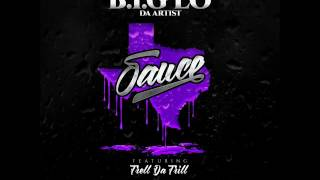 B.i.g lo da artist - sauce (official audio) ft. trell trill